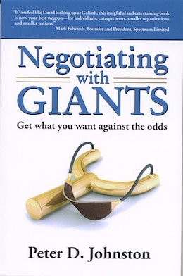 Book Negotiating with GIANTS: Get What You Want Against the Odds by Peter D Johnston