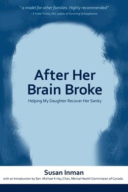 Book After Her Brain Broke: Helping My Daughter Recover Her Sanity by Susan Inman