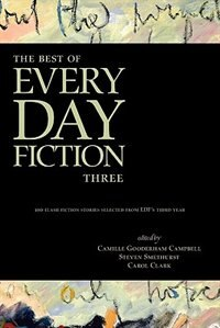 Book The Best Of Every Day Fiction Three by Camille Gooderham Campbell