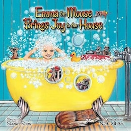 Book Emma The Mouse Brings Joy To The House by Susan R. Ross