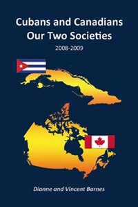 Cubans and Canadians - Our Two Societies: 2008-2009