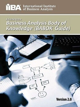Book A Guide To The Business Analysis Body Of Knowledge(r) (babok(r) Guide) by Kevin Iiba