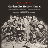 Garden City Hockey Heroes: A History of Junior A Hockey in St. Catharines, Ontario