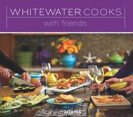 Book Whitewater Cooks with Friends by SHELLEY ADAMS