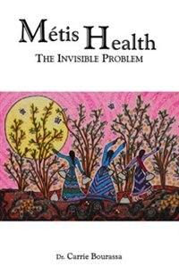 Métis Health: The Invisible Problem