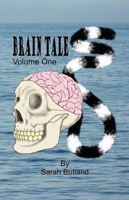 Book Brain Tales - Volume One: Volume One by Sarah Butland