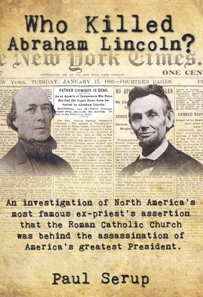 Who Killed Abraham Lincoln? by Paul Serup