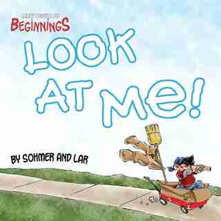 Least I Could Do Beginnings Volume 1: Look At Me by Ryan Sohmer