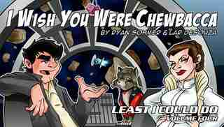 Least I Could Do Volume 4: I Wish You Were Chewbacca by Ryan Sohmer