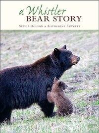 A Whistler Bear Story