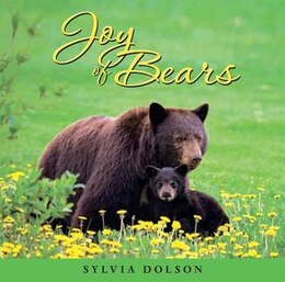 Book Joy of Bears: Inspiration for the Soul by Sylvia Dolson