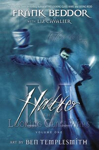 Hatter M: The Looking Glass Wars Vol.1: Illustrated By Ben Templesmith