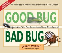 Good Bug Bad Bug: Who's Who, What They Do, and How to Manage Them Organically (All you need to know…