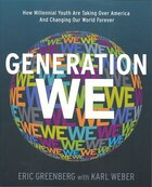 Generation We:how Millenial Youth Are Taking Over America And Changing Our World Forever: How…