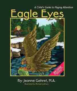 Eagle Eyes: A Child's Guide to Paying Attention by Jeanne Gehret