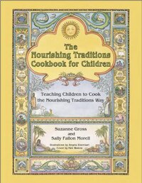 The Nourishing Traditions Cookbook For Children: Teaching Children To Cook The Nourishing…