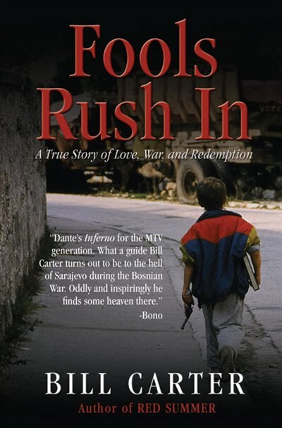 Fools Rush In: A True Story of Love, War, and Redemption by Bill Carter