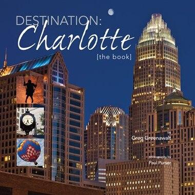 Destination: CHARLOTTE: [the book] by Greenawalt Greg