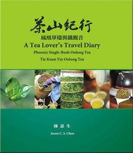 Book A Tea Lover's Travel Diary by Jason C.s. Chen,jason C.s.