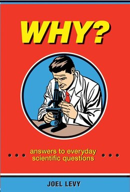 Book Why?: Answers to Everyday Scientific Questions by Joel Levy