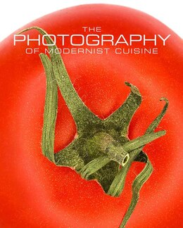 Book The Photography Of Modernist Cuisine by Nathan Myhrvold