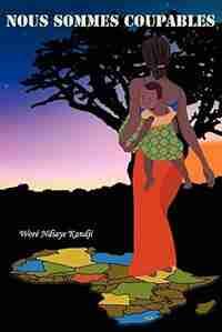 Nous Sommes Coupables by Woré Ndiaye Kandji