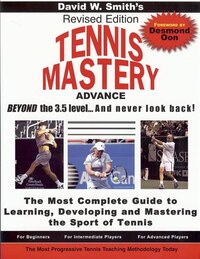 "Tennis Mastery:advance Beyond The 3.5 Level""? And Never Look Back!: Advance Beyond The 3.5 Level…"