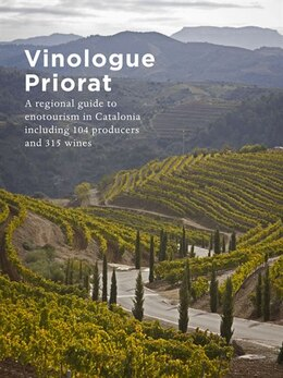 Book Vinologue Priorat: A Regional Guide To Enotourism In Catalonia Including 104 Producers And 315 Wines by Miquel Hudin