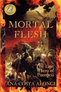 Mortal Flesh by Ana Costa Alongi