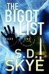 The Bigot List: (A J.J. McCall Novel) by S.D. Skye