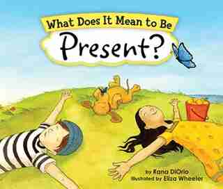 What Does It Mean To Be Present? by Rana Diorio