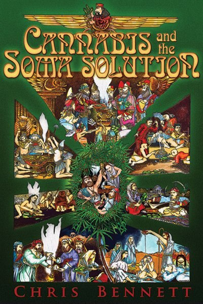 Cannabis and the Soma Solution by Chris Bennett