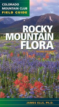 Rocky Mountain Flora: 2nd Edition