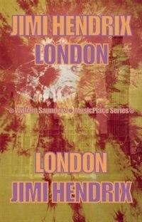 Jimi Hendrix: London by William Saunders