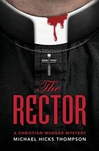 The Rector: A Christian Murder Mystery
