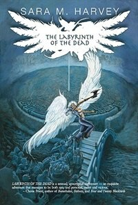 The Labyrinth Of The Dead by Sara M Harvey