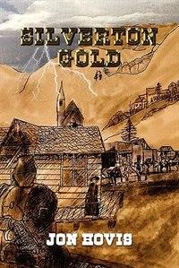 Book Silverton Gold by Jon Hovis