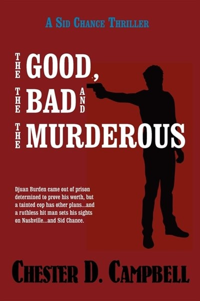 The Good, The Bad And The Murderous by Chester D. Campbell
