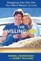 The Willingway: Stepping Into The Life You're Meant To Live