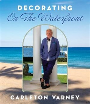 Decorating On The Waterfront by Carleton Varney