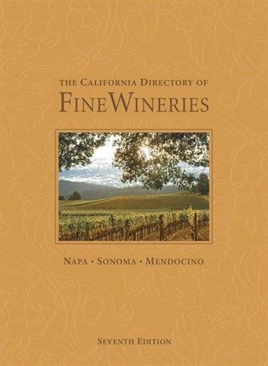 The California Directory Of Fine Wineries: Napa, Sonoma, Mendocino by K. Reka Badger
