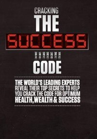 Cracking The Success Code by The World's Leading Experts