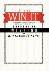 In It To Win It by The World's Leading Experts