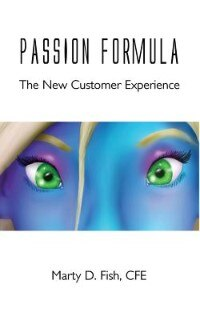 Passion Formula - The New Customer Experience by Marty D Fish