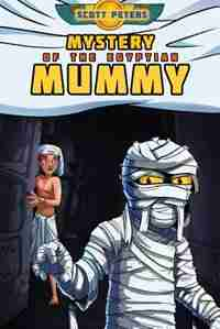 Mystery of the Egyptian Mummy: Adventure Books For Kids Age 9-12 by Scott Peters