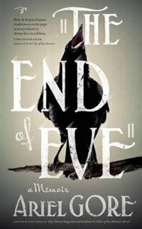 Book The End of Eve: A Memoir by Ariel Gore