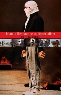 Islamic Resistance to Imperialism by Eric Walberg
