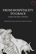 From Hospitality To Grace: A Julian Pitt-rivers Omnibus