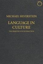 Language In Culture: The Semiotics Of Interaction