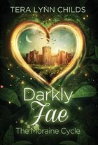 Darkly Fae: The Moraine Cycle